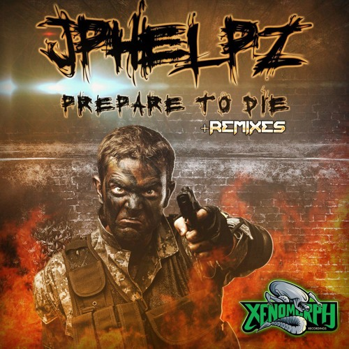 Jphelpz - Prepare To Die (Potty Mouth Remix) [Click 'Buy' For Free Download]
