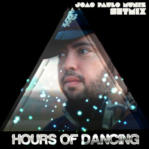 DJ JOAO PAULO MUNIZ - HOURS OF DANCING - SETMIX - MARCH 2013