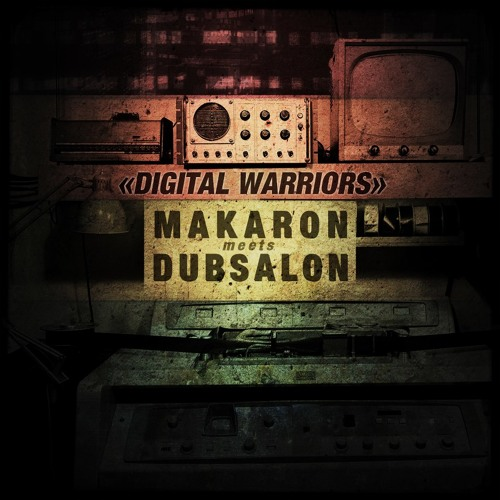 Space warrior (version)_Makaron meets Dubsalon_Digital warriors_out now on ODG