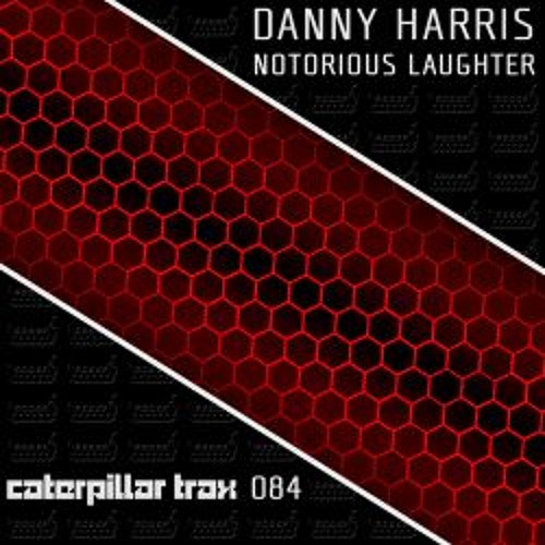 Danny Harris - Notorious Laughter (sample) *** OUT NOW***