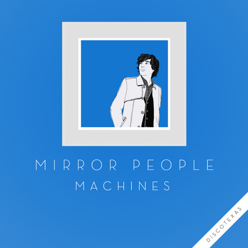 DT031 - Mirror People - Machines