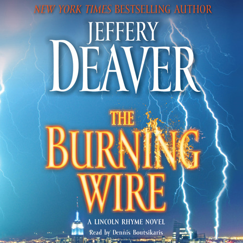 The Burning Wire audio clip by Jeffery Deaver