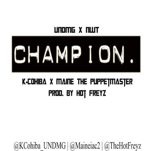 Champion ft Maine (Prod. by Hot Freyz)