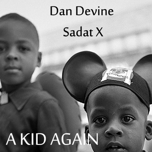 Dan Devine - A Kid Again (feat. Sadat X)