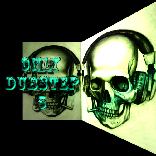 Only Dubstep #5