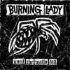 BURNING LADY One More For Tolerance