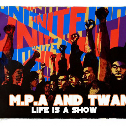 M.P.A and Twan - Life is a Show