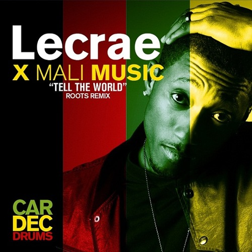 Lecrae - Tell The World [Cardec Drums Roots Remix] (feat. Mali Music)