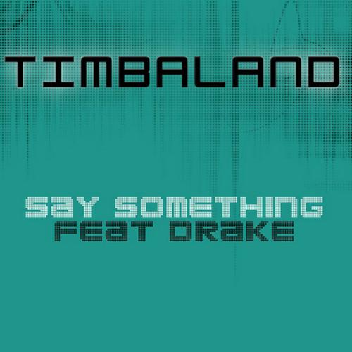say-something-remix-w-timbaland-drake-obie-one-ba-nivea-rasheeda