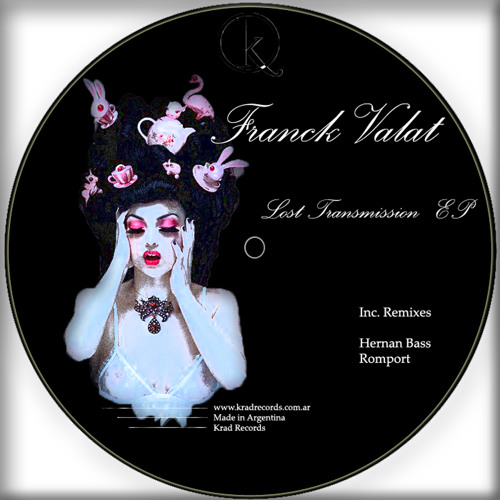 [Krd069] Franck Valat - Lost Transmission (Romport Remix) [Krad Records]