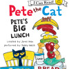 PETE THE CAT - PETE'S BIG LUNCH by James Dean