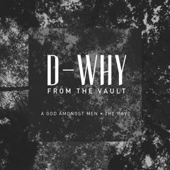 "D-WHY - ""A God Amongst Men"" (2010 Unreleased)"