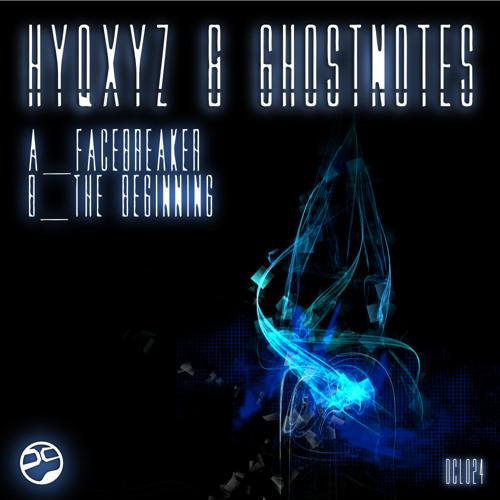 Facebreaker - HYQXYZ & Ghostnotes - DCL024 OUT now !!