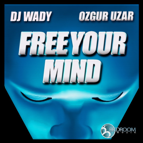 DJ Wady Ozgur Uzar - Free Your Mind