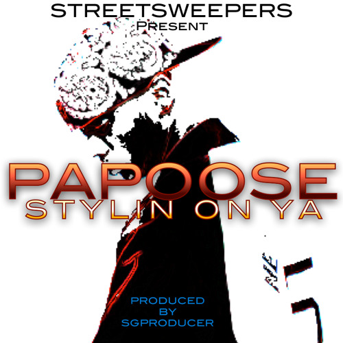 PAPOOSE - Stylin on Ya (Produced by SGProducer)