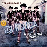 La Reunion nortena-Y de nuevo para ti (todo el disco mixed by dj nunca [-_-