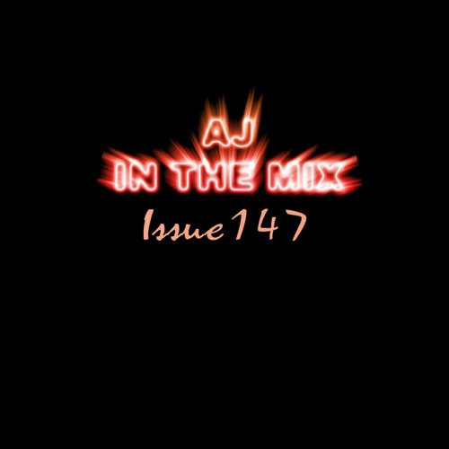AJ In The Mix - ISSUE147