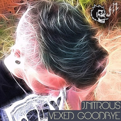 Vexed Goodbye by J.Nitrous - TrapMusic.NET EXCLUSIVE