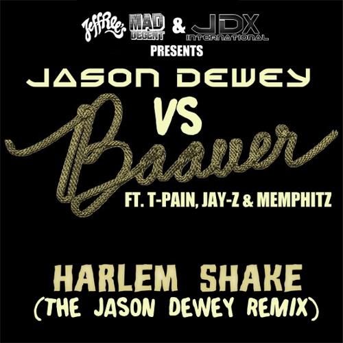 Harlem Shake (The Jason Dewey Remix) - Jason Dewey vs Baauer ft. T-pain, Jay-Z & Memphitz