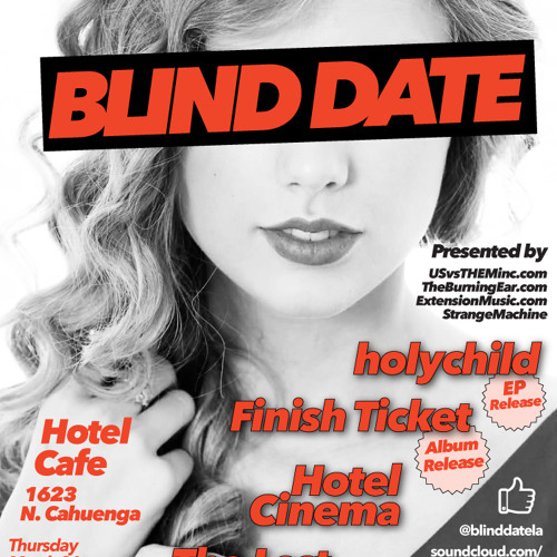 BLIND DATE #6: holychild, Finish Ticket, Hotel Cinema, The Last Royals