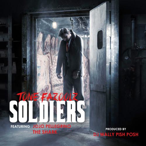 """""""Soldiers"""" Tone Fazoolz Feat JoJo Pellegrino and The Shark produced by DJ Wally Pish Posh"""