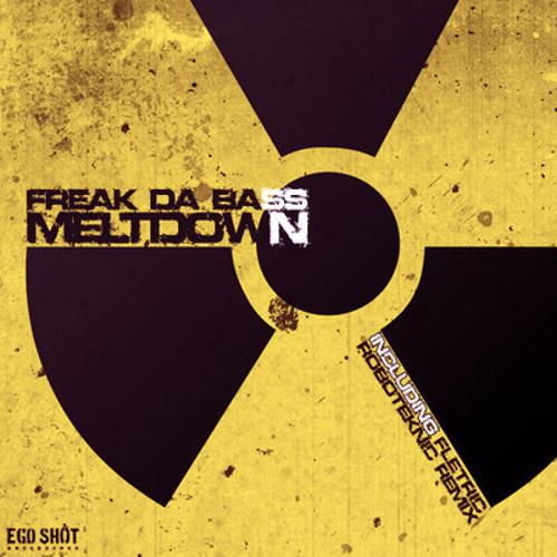 Freak Da Bass - Meltdown [Roboteknic Remix]