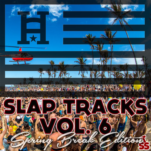 Hard America - Slap Tracks Vol. 6 [Spring Break Edition]