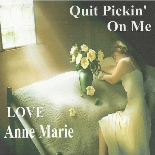 01 - Anne Marie-Quit Pickin' On Me