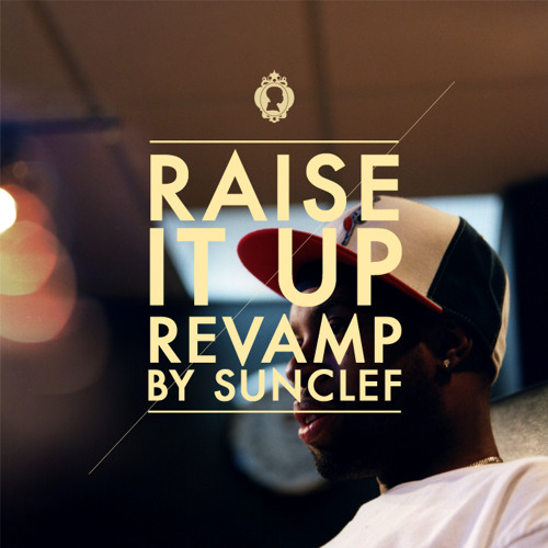 Sunclef - Raise It Up (dillavamp)