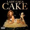Lady Gaga Cake Like (feat. DJ White Shadow)