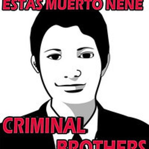 Estas muerto nene(Mixtape)-Criminal Brothers