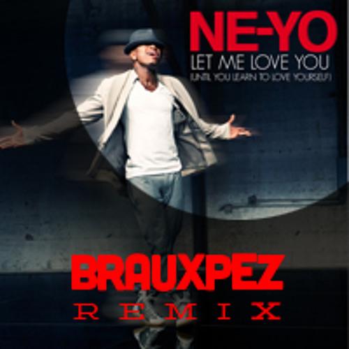 Ne-Yo - Let Me Love You (Brauxpez Remix) FREE