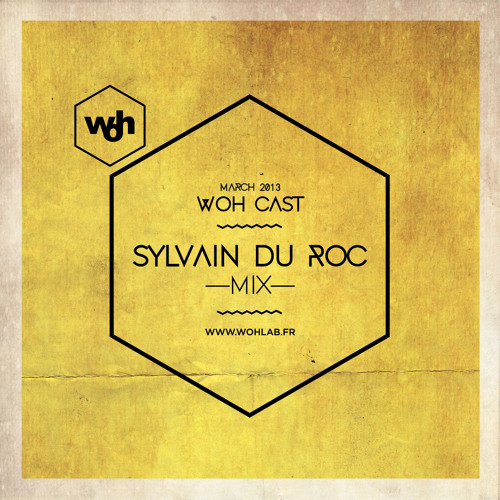 WOHCast March 2013 : Sylvain du Roc