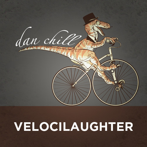 Dan Chill - Velocilaughter