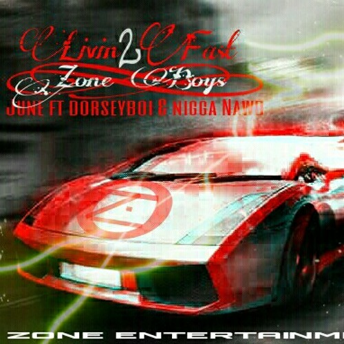 Living 2 Fast   Zone Boys ...
