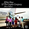 White Shoes And The Couples Company - Vakansi