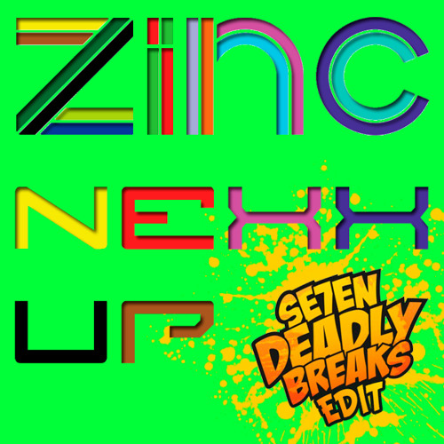 Zinc - Nexx Up (7DB Edit)
