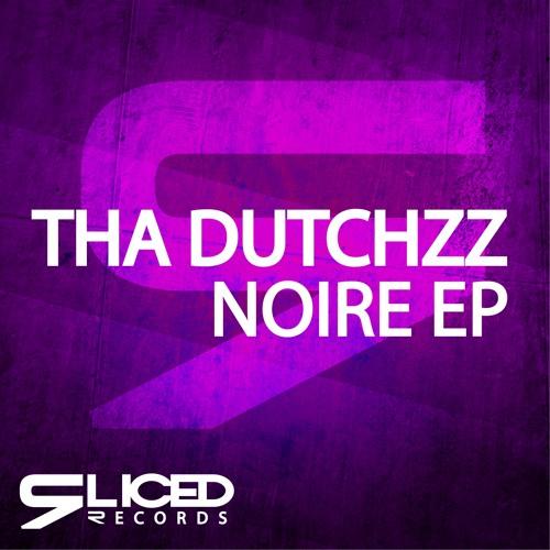 Tha Dutchzz - Noire [OUT NOW]