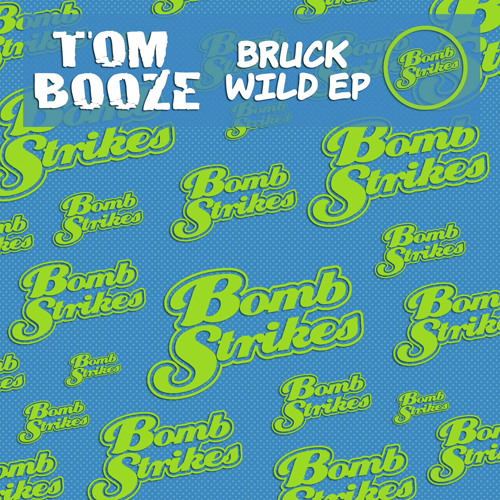 Tom Booze - Bruck Wild Ep (Preview)