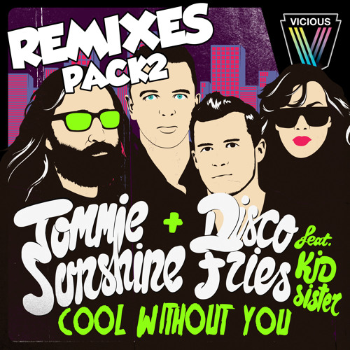 Tommie Sunshine & Disco Fries - Cool Without You (Funkin Matt Remix) [Vicious]