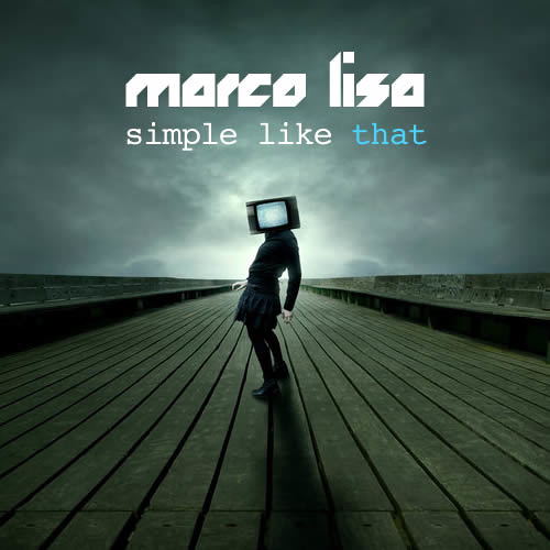 Marco Lisa - Simple Like That (03.2013)