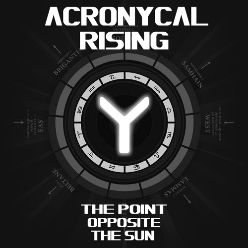 Acronycal Rising -The point opposite the Sun