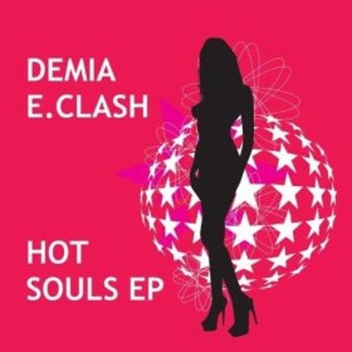 Demia E.Clash - Hot Souls(Original Mix)out now!!!!!
