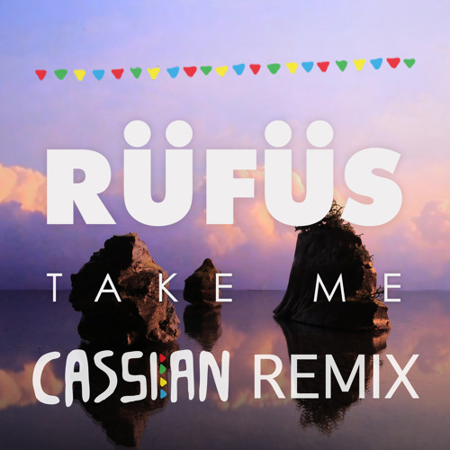 RÜFÜS - Take Me (Cassian remix)
