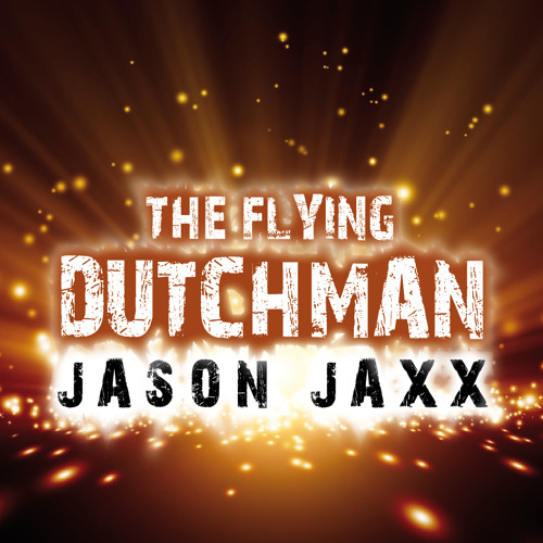 Jason Jaxx - The Flying Dutchman (PREVIEW)