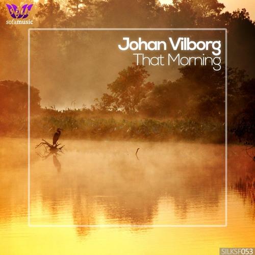 Johan Vilborg - That Morning (Original Mix) [Silk Sofa]