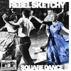 Rebel Sketchy - Square Dance (Lo IQ? Remix) [2013 ReVamp]