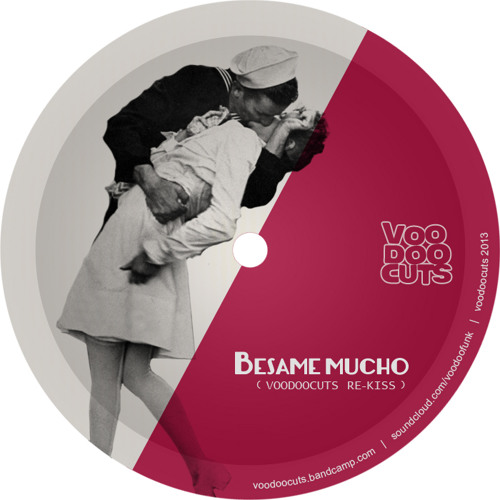 Besame mucho voodoocuts re-kiss (free DL)