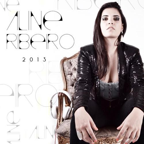 SET Dj Aline Ribeiro ( I want to scream ) Março 2013