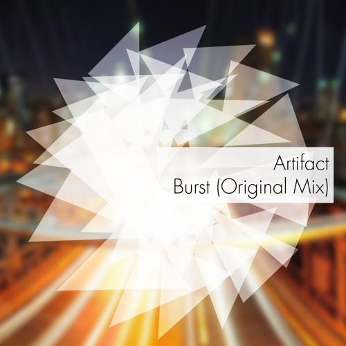 Artifact - Burst (Original Mix)
